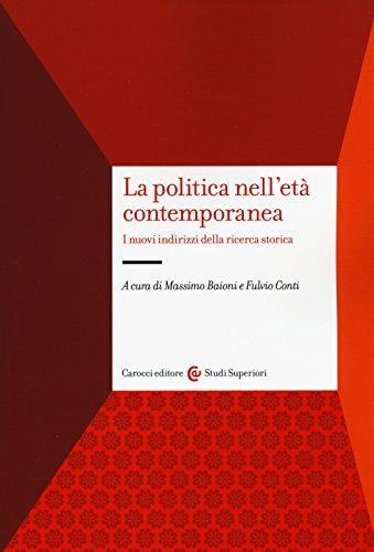 9788843086443: La politica nell'età contemporanea. I nuovi indirizzi della ricerca storica