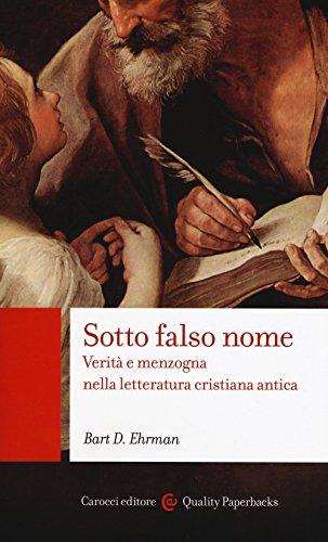 9788843092543: Sotto falso nome. Verità e menzogna nella letteratura cristiana antica