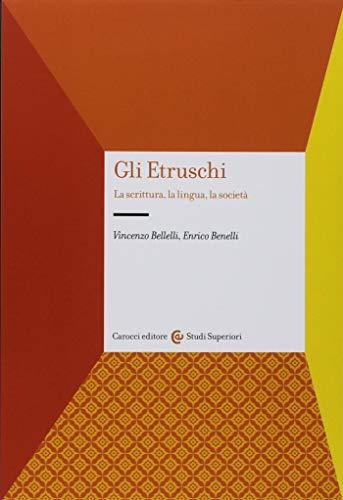 9788843093090: Gli etruschi. La scrittura, la lingua, la società