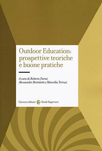 9788843093670: Outdoor education: prospettive teoriche e buone pratiche