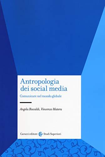 9788843095216: Antropologia dei social media. Comunicare nel mondo globale