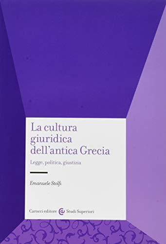 9788843099108: La cultura giuridica dell'antica Grecia. Legge, politica, giustizia