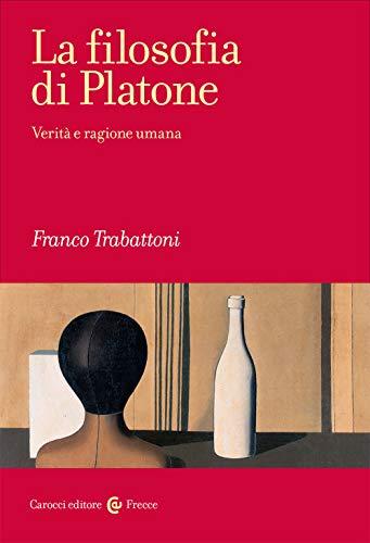 9788843099580: La filosofia di Platone. Verità e ragione umana