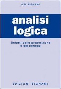 9788843301003: Analisi logica (Biblioteca scolastica Bignami)