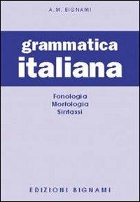 9788843301010: Grammatica italiana. Fonologia-Morfologia-Sintassi