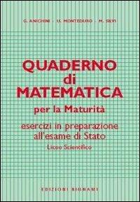 Quaderno di matematica per la maturità - Anichini, Giovanni; Monteduro, U.; Silvi, Maurizio