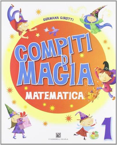 9788843412501: Compiti di magia. Matematica. Per la Scuola elementare: 1
