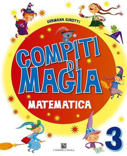 9788843412525: Compiti di magia. Matematica. Per la Scuola elementare: 3