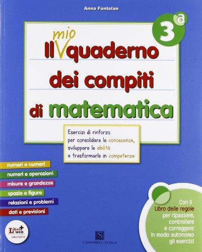 9788843415014: Il mio quaderno dei compiti di matematica. Per la 3ª classe elementare. Con espansione online