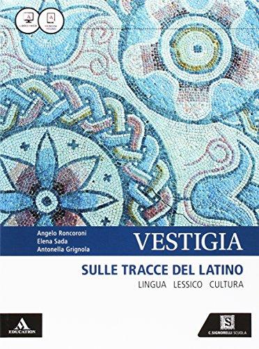 9788843418428: Vestigia. Sulle tracce del latino. Lingua, lessico, cultura. Con vademecum dizionario di latino. Per i Licei e gli Ist. magistrali. Con e-book. Con espansione online