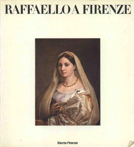 9788843510108: Raffaello a Firenze. Dipinti e disegni delle collezioni fiorentine.