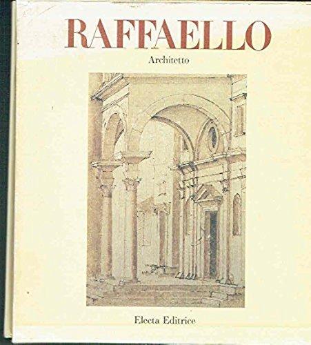 Raffaello Architetto: Manfredo Tafuri/Christoph Luitpold