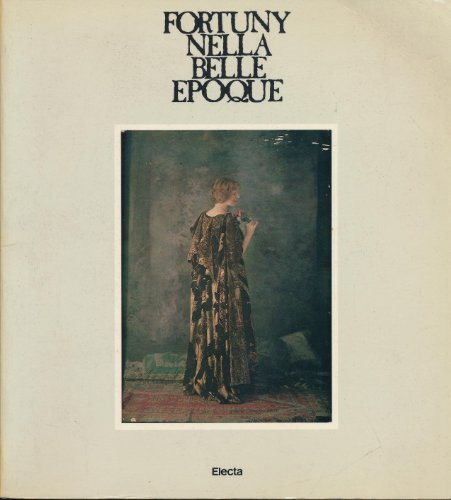 Fortuny nella Belle epoque: FORTUNY - AA.VV.
