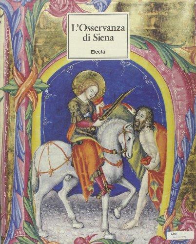 L'Osservanza di Siena. La Basilica e i: Alessi,C. Bertagna,M. Cordaro,M.