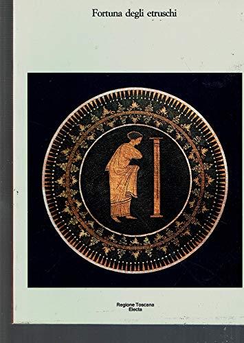 Fortuna degli Etruschi.: Catalogo della Mostra: