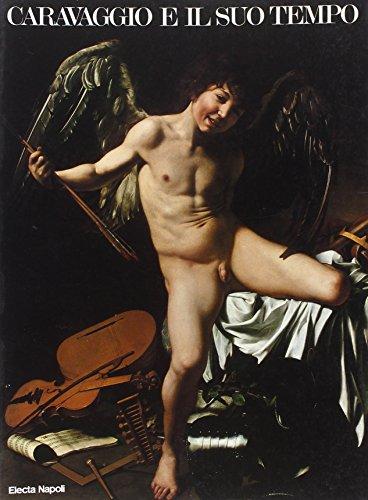 Caravaggio e il suo tempo (Italian Edition) (8843511637) by Michelangelo Merisi da Caravaggio