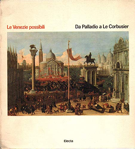 Le Venezie Possibili: Da Palladio a Le: Puppi, Lionello and