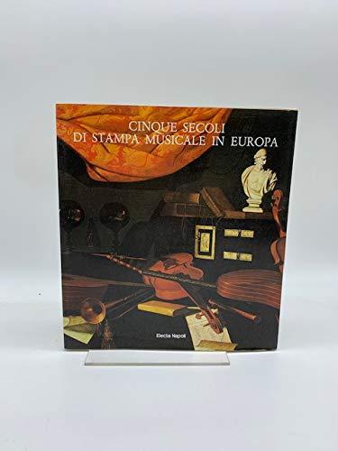 9788843511785: Cinque secoli di stampa musicale in Europa (Italian Edition)