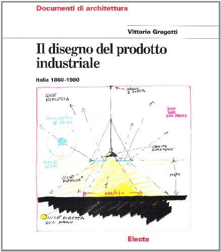9788843512096: Il disegno del prodotto industriale: Italia 1860-1980 (Italian Edition)