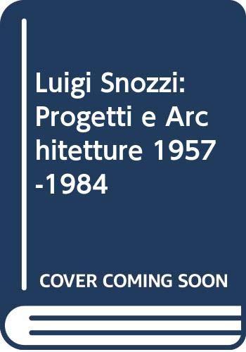 9788843512904: Luigi Snozzi: Progetti e Architetture 1957-1984 (German and Italian Edition)
