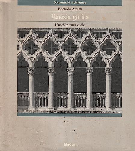 9788843520169: Venezia gotica. L'architettura civile. Ediz. illustrata