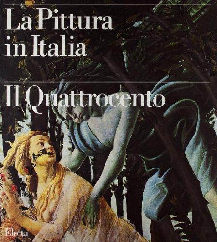 La Pittura in Italia : Il Quattrocento (Two Volumes): Roberto Contini (editor); Clelia Ginetti (...