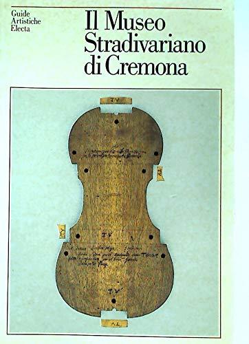 9788843523221: Il Museo Stradivariano di Cremona (Guide Artistiche Electa) (Italian Edition)