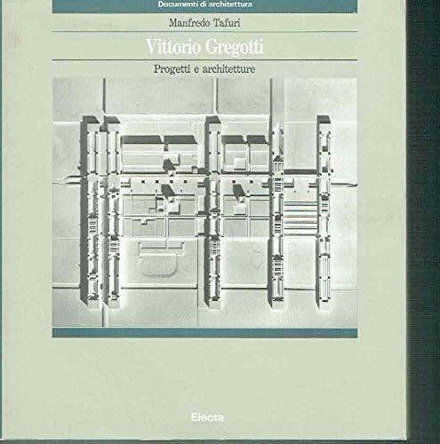 Vittorio Gregotti: Progetti e Architetture (Italian Edition) (8843524542) by Tafuri, Manfredo