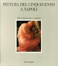 Pittura del Cinquecento a Napoli (1515-1540). «Forastieri»: Giusti, Paola and