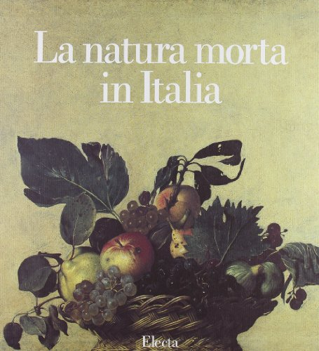 La natura morta in Italia (Two volumes): Carlo Pirovano (editor)