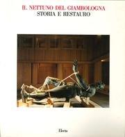 Il Nettuno del Giambologna: Storia e restauro