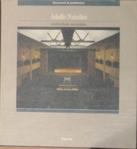 Adolfo Natalini, Architetture Raccontate (Documenti di architettura) (Italian Edition) (8843528254) by Nicolin, Pierluigi; Savi, Vittorio
