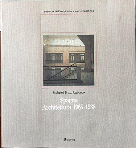 Spagna: Architettura 1965-1988: Cabrero, Gabriel Ruiz