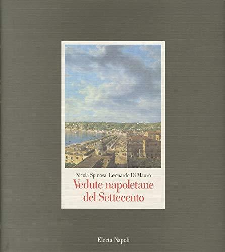 Vedute napoletane del Settecento.: Spinosa, Nicola und