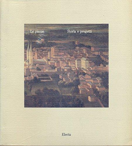Le piazze. Storia e progetti: Nuvolari Francesco (a cura di)
