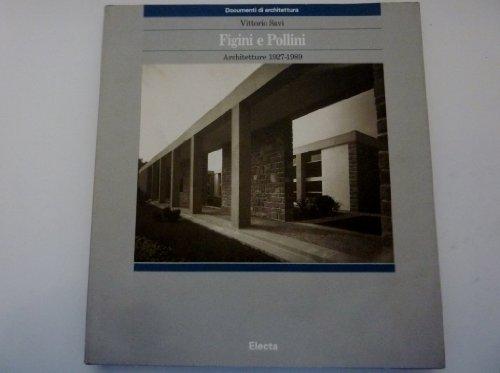 9788843531622: Figini e Pollini: Architetture 1927-1989 (Documenti di architettura) (Italian Edition)