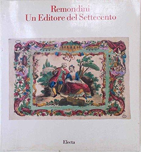 Remondini. Un Editore del Settecento.: Infelise, Mario und