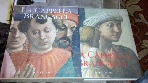 La Cappella Brancacci.: Florenz. Baldini, Umberto u. Ornella Casazza.