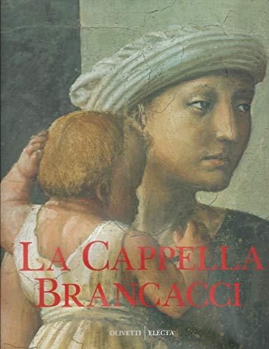 La Cappella Brancacci. WIKIPEDIA: La cappella Brancacci,: Baldini, Umberto und