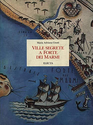 9788843532735: Ville segrete a Forte dei Marmi. Ediz. illustrata