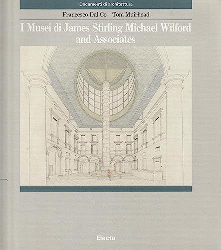 I Musei Di James Stirling Michael Wilford and Associates: Dal Co, Francesco & Muirhead, Tom