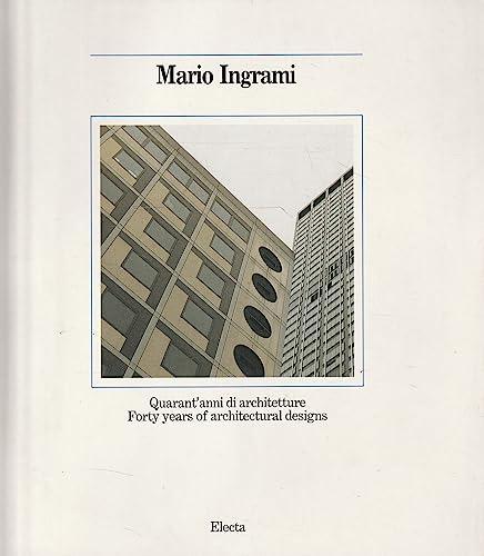 MARIO INGRAMI - Quarant'anni di architetture.: Mario Ingrami /
