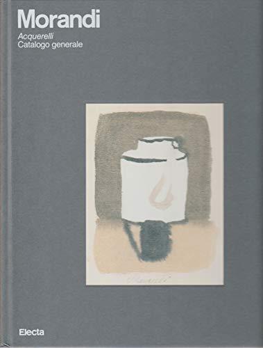 Morandi Acquarelli: Catalogo Generale (Italian Edition) (9788843533831) by Marilena Pasquali
