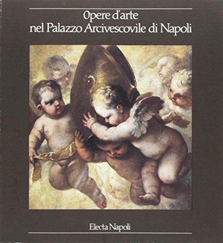 9788843533909: Opere d'arte nel Palazzo Arcivescovile di Napoli (Italian Edition)