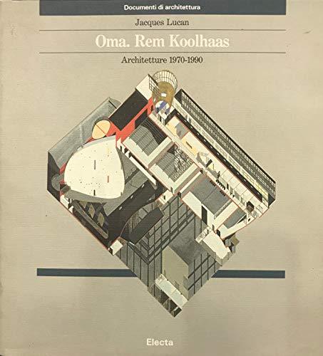 9788843534944: OMA. Rem Koolhaas: architetture 1970-1990.
