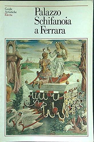 9788843535132: Palazzo Schifanoia e Palazzina Marfisa a Ferrara (Guide artistiche Electa) (Italian Edition)