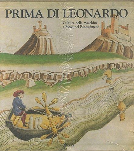9788843535798: Prima di Leonardo: Cultura delle macchine a Siena nel Rinascimento (Italian Edition)