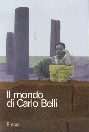 Il Mondo di Carlo Belli. Italia Anni: Aa. Vv.