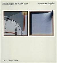 michelangelo e bruno conte mostre antologiche italian edition
