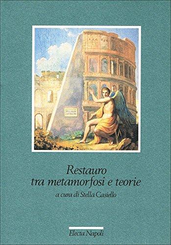 Restauro Tra Metamorfosi e Teorie (Quaderni di: Stella Casiello (Editor)